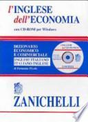 L'inglese dell'economia. Dizionario economico e commerciale inglese-italiano, italiano-inglese. Con CD-ROM