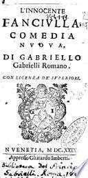 L'innocente fanciulla; comedia nuoua, di Gabriello Gabrielli romano