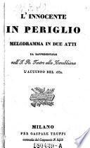 L'Innocente in periglio. Melodramma in due atti. (Musica di Carlo Conti.)