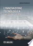 L'Innovazione Tecnologica. Linee Guida e Casi Reali