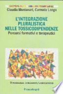 L'integrazione pluralistica nelle tossicodipendenze. Percorsi formativi e terapeutici