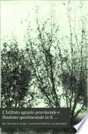 L'Istituto agrario provinciale e Stazione sperimentale in S. Michele a. A. Relazione sulla sua attività negli anni 1905-1906