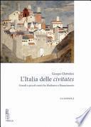 L'Italia delle civitates. Grandi e piccoli centri fra Medioevo e Rinascimento