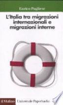 L'Italia tra migrazioni internazionali e migrazioni interne