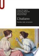 L'italiano. Varietà, testi, strumenti