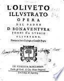 L'Oliueto illustrato, opera del padre D. Bonauentura Tondi da Gubbio Oliuetano, dottore in sacra teologia, e cronista regio