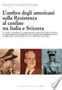 L'ombra degli americani sulla Resistenza al confine tra Italia e Svizzera