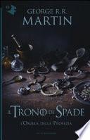 L'ombra della profezia. Il trono di spade