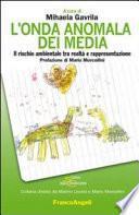 L'onda anomala dei media. Il rischio ambientale tra realtà e rappresentazione