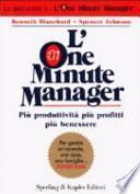 L'one minute manager. Più produttività più profitti più benessere