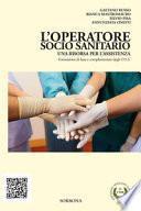L'operatore socio sanitario. Una risorsa per l'assistenza. Formazione di base complementare degli O.S.S.