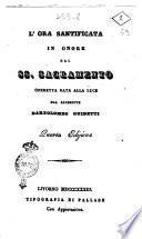 L'ora santificata in onore del SS. sacramento operetta data alla luce dal sacerdote Bartolomeo Guidetti