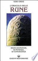 L'oracolo delle rune. Segni divinatori, di potenza, di conoscenza