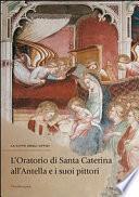 L'Oratorio di Santa Caterina all'Antella e i suoi pittori