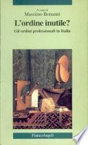 L'ordine inutile? Gli ordini professionali in Italia