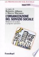 L'organizzazione del servizio sociale. Strumenti di analisi e proposte operative
