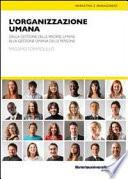 L'organizzazione umana. Dalla gestione delle risorse umane alla gestione umana delle persone