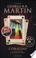 L'origine. Wild Cards