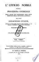 L'ufficio nobile ossia procedura giudiciale negli affari non contenziosi negli stati ereditarj della monarchia Austriaca. 2. ed