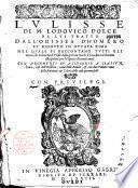 L'Ulisse di M. Lodovico Dolce, da lui tratto dell' Odissea d'Homero e ridotto in ottava rima...