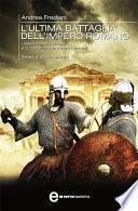 L'ultima battaglia dell'impero romano