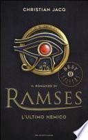 L'ultimo nemico. Il romanzo di Ramses