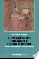 L'umanesimo italiano e i suoi storici