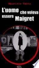 L'uomo che voleva essere Maigret