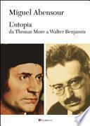 L'utopia da Thomas More a Walter Benjamin