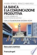 La banca e la comunicazione produttiva. Il caos apparente della comunicazione
