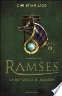 La battaglia di Qadesh. Il romanzo di Ramses