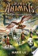 La battaglia finale. Spirit animals