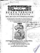 La beata vergine incoronata del Mutio Iustinopolitano...