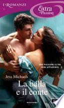 La bella e il conte (I Romanzi Extra Passion)