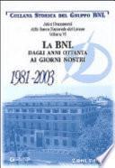 La BNL dagli anni Ottanta ai giorni nostri, 1981-2003