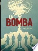 La bomba. L'incredibile storia vera della bomba atomica