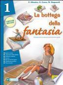 La bottega della fantasia. Un libro per fare e per vedere-Letteratura italiana dalle origini alla metà dell'Ottocento. Con espansione online. Per la Scuola media