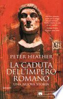 La caduta dell'impero romano. Una nuova storia