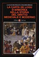 La Carta de logu d'Arborea nella storia del diritto medievale e moderno