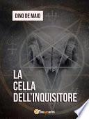 La cella dell'inquisitore