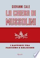 La Chiesa di Mussolini