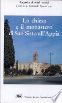 La chiesa e il monastero di San Sisto all'Appia