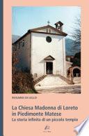 La Chiesa Madonna di Loreto in Piedimonte Matese. La storia infinita di un piccolo tempio