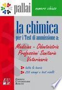 La chimica per i test di ammissione a: medicina odontoiatria professioni sanitarie veterinaria