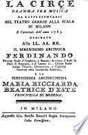 La Circe. Dramma per musica da rappresentarsi nel Teatro Grande alla Scala di Milano, il carnevale dell'anno 1783, etc. [By Domenico Perelli, Duke di Monestarace.]