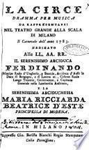 La Circe dramma per musica da rappresentarsi nel teatro grande alla Scala di Milano il Carnevale dell'anno 1783. ..