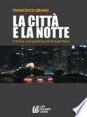 La città e la notte. Il thriller metropolitano di Michael Mann