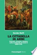 La cittadella in armi. Esercito, società e finanza nella Lombardia di Carlo II 1660-1700