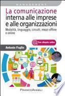 La comunicazione interna alle imprese e alle organizzazioni. Modalità, linguaggio, circuiti, mezzi offline e online