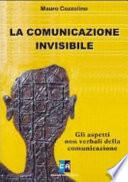 La comunicazione invisibile. Gli aspetti non verbali della comunicazione